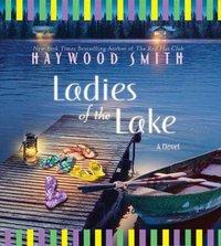 Ladies of the Lake - Haywood Smith - audiobook
