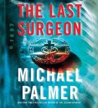Last Surgeon - Michael Palmer - audiobook