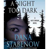 Night Too Dark - Dana Stabenow - audiobook