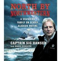 North by Northwestern - Sig Hansen - audiobook
