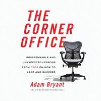 Corner Office - Adam Bryant - audiobook