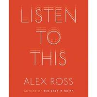 Listen to This - Alex Ross - audiobook