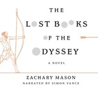 Lost Books of the Odyssey - Zachary Mason - audiobook