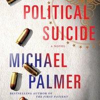 Political Suicide - Michael Palmer - audiobook