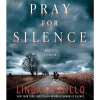Pray for Silence - Linda Castillo - audiobook