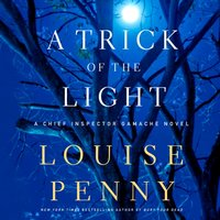 Trick of the Light - Louise Penny - audiobook