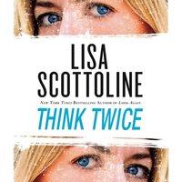 Think Twice - Lisa Scottoline - audiobook