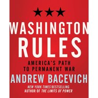 Washington Rules - Andrew Bacevich - audiobook