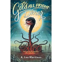 Gil's All Fright Diner - A. Lee Martinez - audiobook