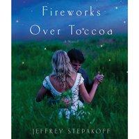 Fireworks Over Toccoa - Jeffrey Stepakoff - audiobook