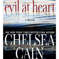 Evil at Heart - Chelsea Cain - audiobook