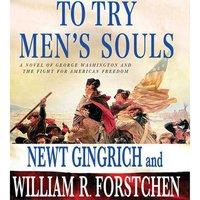 To Try Men's Souls - Newt Gingrich - audiobook