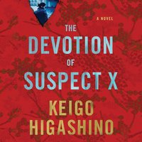Devotion of Suspect X - Keigo Higashino - audiobook