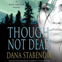 Though Not Dead - Dana Stabenow - audiobook