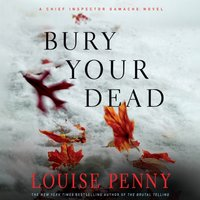 Bury Your Dead - Louise Penny - audiobook