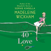 40 Love - Madeleine Wickham - audiobook