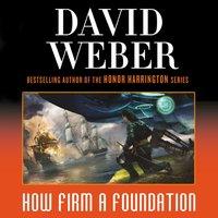 How Firm a Foundation - David Weber - audiobook