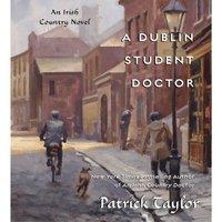 Dublin Student Doctor - Patrick Taylor - audiobook