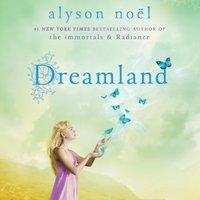 Dreamland - Alyson Noel - audiobook