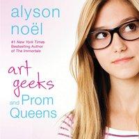 Art Geeks and Prom Queens - Alyson Noel - audiobook