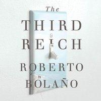 Third Reich - Roberto Bolano - audiobook