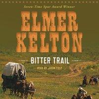 Bitter Trail - Elmer Kelton - audiobook