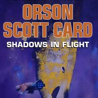 Shadows in Flight - Orson Scott Card - audiobook