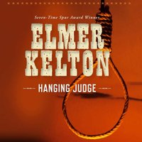 Hanging Judge - Elmer Kelton - audiobook
