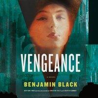 Vengeance - Benjamin Black - audiobook
