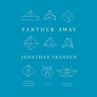 Farther Away - Jonathan Franzen - audiobook