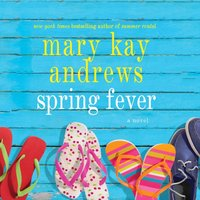 Spring Fever - Mary Kay Andrews - audiobook