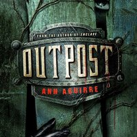Outpost - Ann Aguirre - audiobook