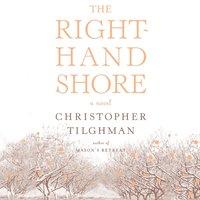 Right-Hand Shore - Christopher Tilghman - audiobook