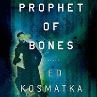 Prophet of Bones - Ted Kosmatka - audiobook
