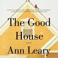 Good House - Ann Leary - audiobook