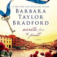 Secrets from the Past - Barbara Taylor Bradford - audiobook