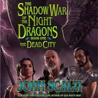 Shadow War of the Night Dragons, Book One: The Dead City: Prologue - John Scalzi - audiobook