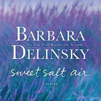 Sweet Salt Air - Barbara Delinsky - audiobook
