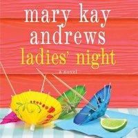 Ladies' Night - Mary Kay Andrews - audiobook