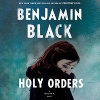 Holy Orders - Benjamin Black - audiobook