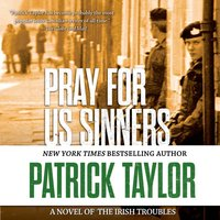 Pray for Us Sinners - Patrick Taylor - audiobook