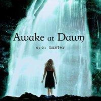 Awake at Dawn - C. C. Hunter - audiobook