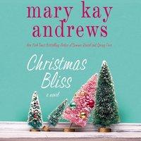 Christmas Bliss - Mary Kay Andrews - audiobook