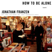 How to Be Alone - Jonathan Franzen - audiobook