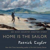 Home Is the Sailor - Patrick Taylor - audiobook