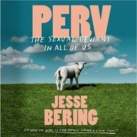 Perv - Jesse Bering - audiobook