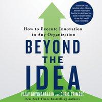 Beyond the Idea - Vijay Govindarajan - audiobook