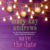 Save the Date - Mary Kay Andrews - audiobook