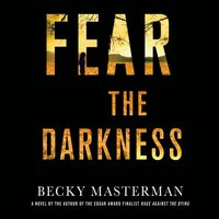 Fear the Darkness - Becky Masterman - audiobook
