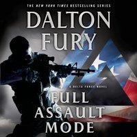 Full Assault Mode - Dalton Fury - audiobook